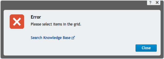 Error: Please select items in the grid