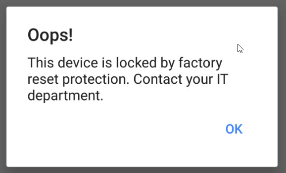 Oops! This device is locked by Factory Reset Protection